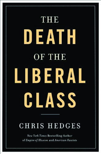 Book Review: Death of the Liberal Class by Chris Hedges